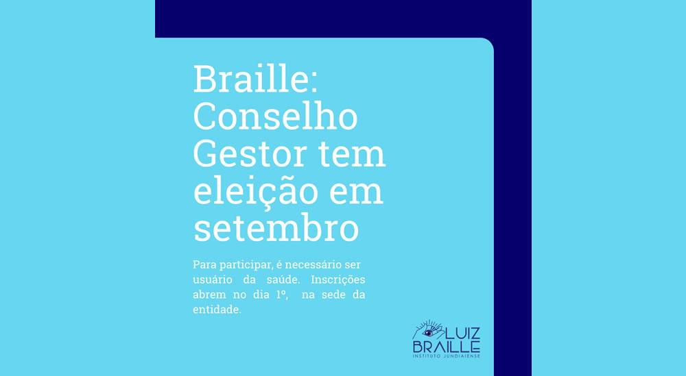 CONSELHO GESTOR DO BRAILLE TERÁ ELEIÇÃO EM SETEMBRO